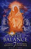 img - for In the Balance: Christ Weighs the Hearts of 7 Churches book / textbook / text book