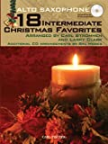 img - for 18 Intermediate Christmas Favorites with Data/Accompaniment CD, Alto Sax book / textbook / text book
