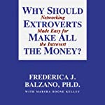 Why Should Extroverts Make All the Money? | Frederica J. Balzano