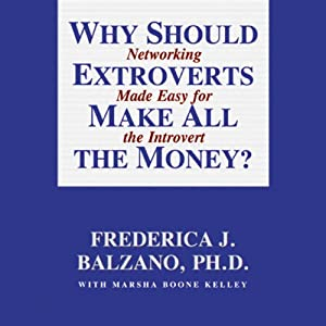 Why Should Extroverts Make All the Money? | [Frederica J. Balzano]