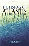 The History of Atlantis (Dover Occult) (0486427102) by Spence, Lewis