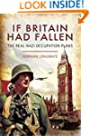 If Britain Had Fallen: The Real Nazi...