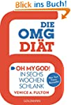 Die OMG-Dit: &quot;Oh My God!&quot; In sechs W...