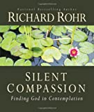 img - for Silent Compassion: Finding God in Contemplation book / textbook / text book