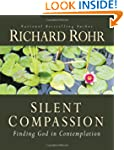 Silent Compassion: Finding God in Con...