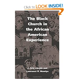 The Black Church in the African American Experience by C. Eric Lincoln and Lawrence H. Mamiya