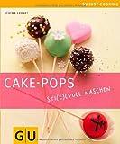 Cake-Pops: Sti(e)lvoll naschen (GU Just Cooking)