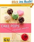Cake-Pops: Sti(e)lvoll naschen (GU Ju...