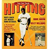 You Can Teach Hitting: A Systematic Approach for Parents, Coaches, and Players