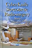 img - for CyberKnife Stereotactic Radiosurgery: Brain (Surgery-Procedures, Complications, and Results) book / textbook / text book