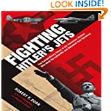 Fighting Hitler's Jets: The Extraordinary Story of the American Airmen Who Beat the Luftwaffe and Defeated Nazi...