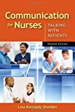 Communication for Nurses: Talking with Patients, Second Edition