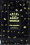Tales of the Early World (0374373779) by Hughes, Ted