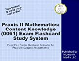 Praxis II Mathematics: Content Knowledge (0061) Exam Flashcard Study System: Praxis II Test Practice Questions & Review for the Praxis II: Subject Assessments