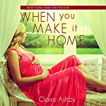 When You Make It Home | Claire Ashby
