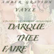 Dark Thee Faire: Twisted Tales of Erotic Peculiarity | [Amber Grayson Vayle]