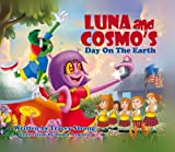 img - for Luna and Cosmo's Day on the Earth by Tracey Strong (2016-01-07) book / textbook / text book