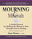 Mourning & Mitzvah 2/E: A Guided Journal for Walking the Mourner's Path Through Grief to Healing
