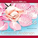 Coming Up Roses Audiobook by Catherine Anderson Narrated by Julia Gibson