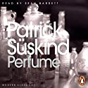 Perfume: The Story of a Murderer (       UNABRIDGED) by Patrick Suskind Narrated by Sean Barrett
