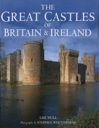 The Great Castles of Britain & Ireland