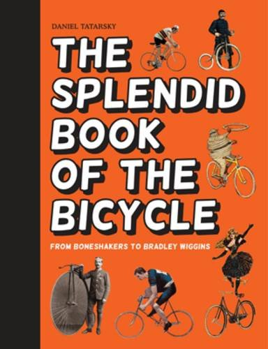 the-splendid-book-of-the-bicycle-from-boneshakers-to-bradley-wiggins