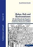 Kubus, Kult und Konfrontationen