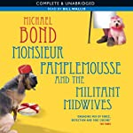 Monsieur Pamplemousse and the Militant Midwives | Michael Bond