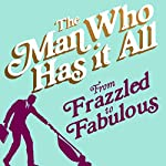 From Frazzled to Fabulous: How to juggle fatherhood, a successful career, 'me time' and looking good |  The Man Who Has It All