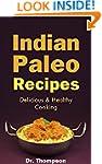 Indian Paleo Recipes: Delicious & Hea...