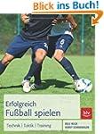 Erfolgreich Fu�ball spielen: Technik...