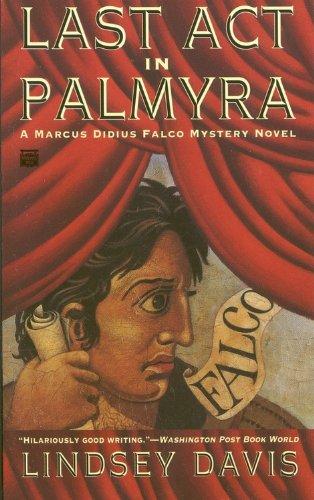 Last Act in Palmyra (Marcus Didius Falco Mysteries)