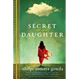 Secret Daughter: A Novelby Shilpi S Gowda