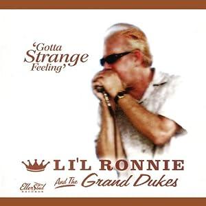 Li'l Ronnie And The Grand Dukes - Gotta Strange Feeling