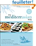 The MediterrAsian Way: A Cookbook and...