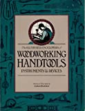 img - for Illustrated Encyclopedia of Woodworking Handtools Instruments and Devices: Containing a Full Description of the Tools Used by Carpenters, Joiners, A book / textbook / text book