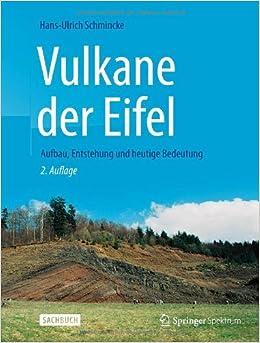 Vulkane der Eifel: Aufbau, Entstehung und heutige Bedeutung (German