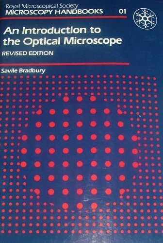 An Introduction To The Optical Microscope (Microscopy Handbooks, Vol 1)