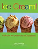 img - for Ice Cream!: Delicious Ice Creams for all Occasions book / textbook / text book