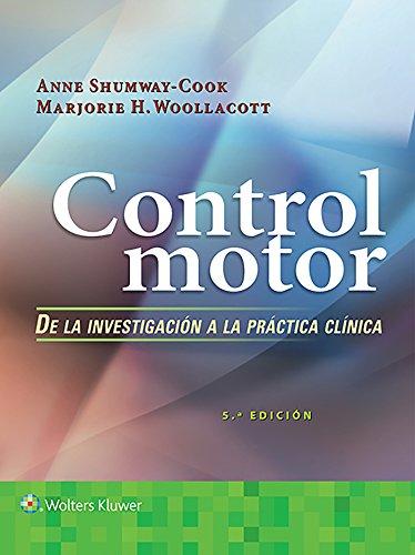 Control motor. De la investigación a la práctica clínica  [Shumway-Cook PT  PhD  FAPTA, Anne - Woollacott, Marjorie H] (Tapa Blanda)