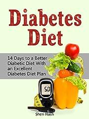 Diabetes Diet: 14 Days to a Better Diabetic Diet With an Excellent Diabetes Diet Plan (diabetic diet, diabetes diet plan, diabetic diet books)