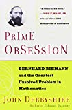 Prime Obsession: Berhhard Riemann and the Greatest Unsolved Problem in Mathematics