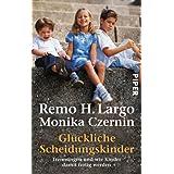 """Gl�ckliche Scheidungskinder: Trennungen und wie Kinder damit fertig werdenvon """"Remo H. Largo"""""""