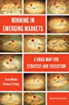 Winning in Emerging Markets: A Road M...