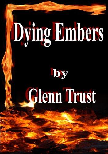 Dying Embers by Glenn Trust ebook deal