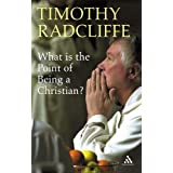 What is the Point of Being a Christian?par Timothy Radcliffe