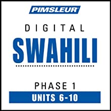 Swahili Phase 1, Unit 06-10: Learn to Speak and Understand Swahili with Pimsleur Language Programs  by Pimsleur