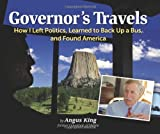 img - for Governor's Travels: How I Left Politics, Learned to Back Up a Bus, and Found America book / textbook / text book