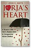 CHD : Jorja's Heart: A Brave Little Girl's Battle with a Congenital Heart Defect