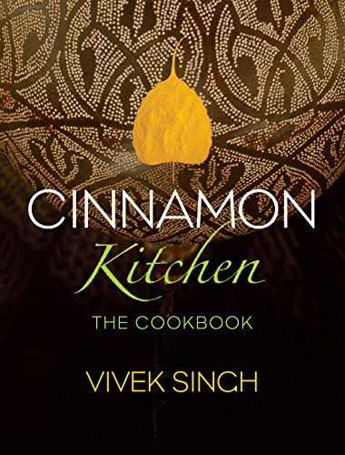 Cinnamon Kitchen: The Cookbook by Vivek Singh